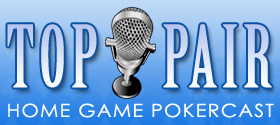 Top Pair Home Game Pokercast