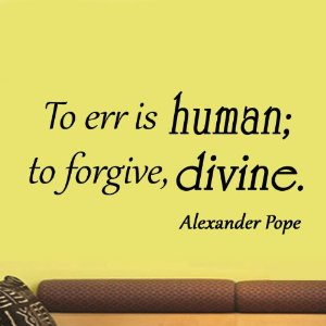 "to err is human to forgive ""to err is human to forgive divine"" • august 31, 2003 • #1007 1 by david o dykes • part 6 in the series ""no, that's not in the bible."