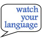 watch your language