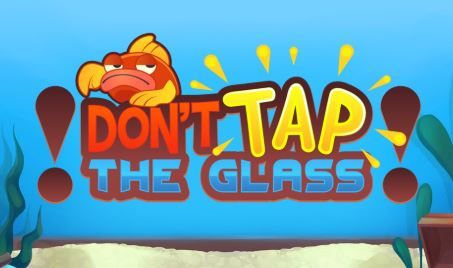 don't tap the glass