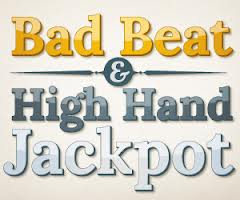 bad beat and high hand jackpot