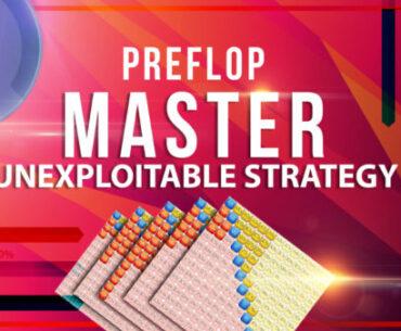 Preflop Master Unexploitable Strategy
