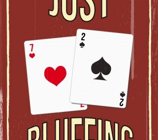 just bluffing