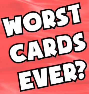 worst cards