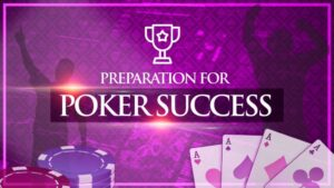 My Poker Coaching Preparation for Poker Success