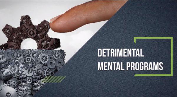 Detrimental Mental Programs