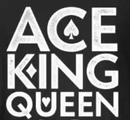 ace king queen