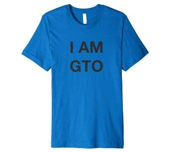 I am GTO