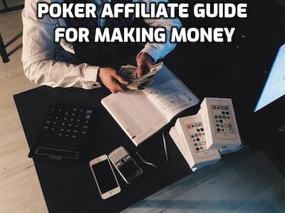 poker affiliate guide for making money