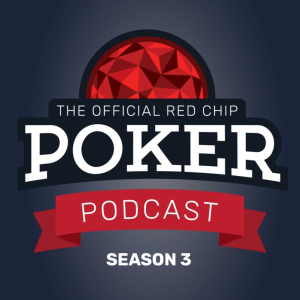 Red Chip Poker Podcast Season 3