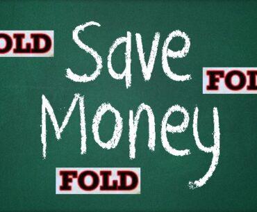 fold save money