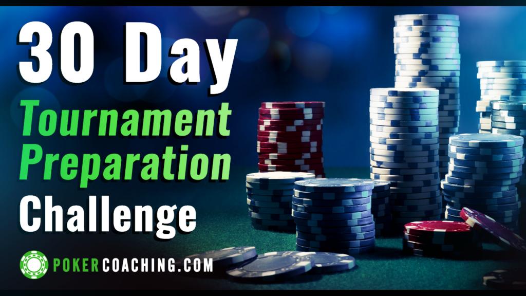 30 day tournament preparation challenge pokercoaching.com