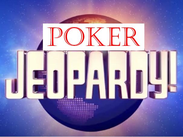 poker jeopardy