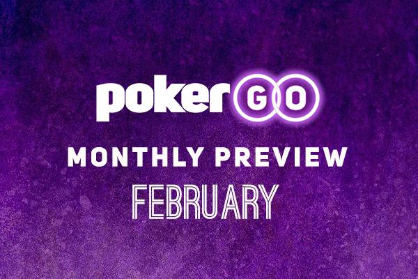 PokerGO Preview February