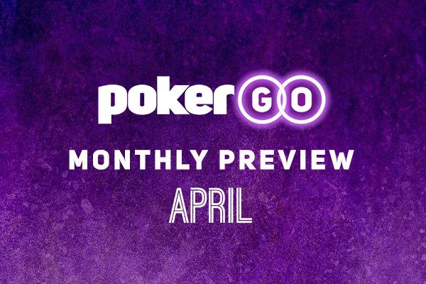 PokerGO Preview April