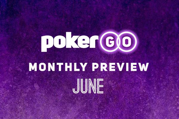 PokerGO Preview June