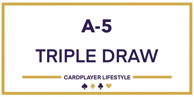 A-5 Triple Draw
