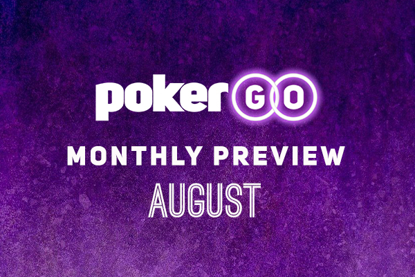 PokerGO August